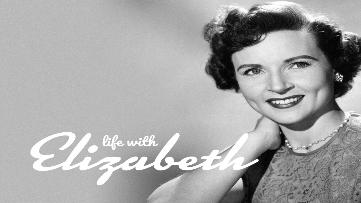 Life with Elizabeth starring Betty White